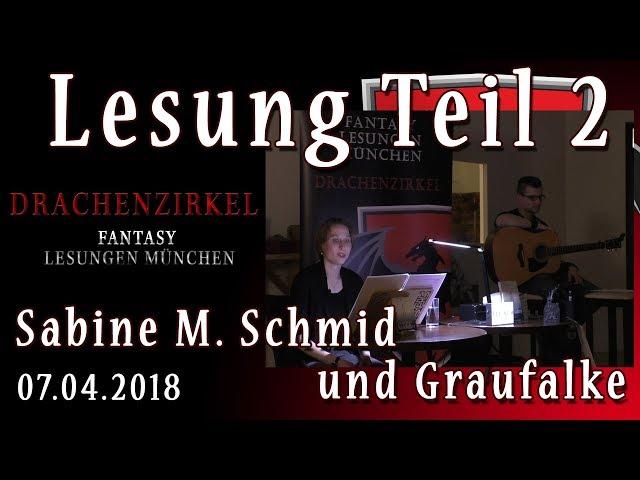 Lesung Teil 2 - DAS GEHEIME LEBEN DES NACHTFALTERS - Sabine M. Schmid und Graufalke - 07. April 2018