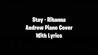 Stay Piano Cover - Rihanna / with Lyrics
