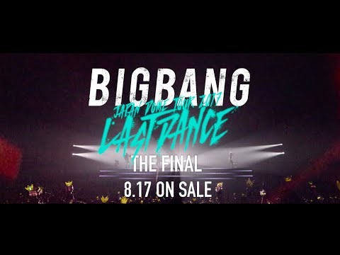 BIGBANG JAPAN DOME TOUR 2017 -LAST DANCE- : THE FINAL (TV-SPOT_DVD & Blu-ray 8.17 on sale)