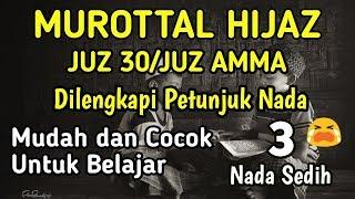 MUROTTAL HIJAZ JUZ AMMA 👉JUZ 30 DENGAN 3 NADA MUDAH DISERTAI PETUNJUK NADA #cocokbuatbelajar
