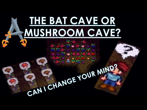 Stardew Valley The Mushroom Cave or the Bat Cave?