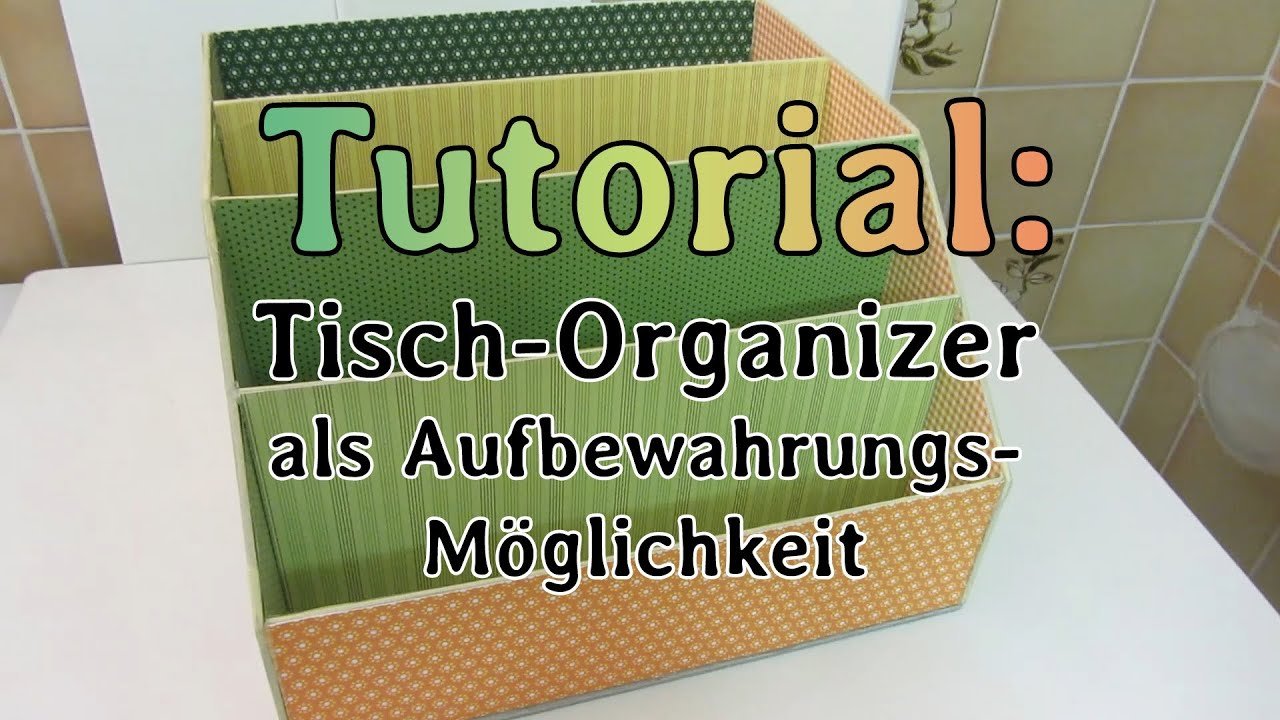 tutorial tisch organizer als aufbewahrung f r z b motiv papier youtube. Black Bedroom Furniture Sets. Home Design Ideas