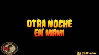 Otra Noche en Miami- Bad Bunny | X 100PRE