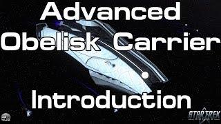 Sto - Advanced Obelisk Carrier - Introduction