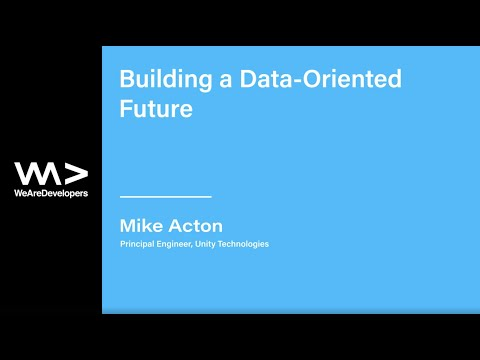 Building A Data-Oriented Future -  Mike Acton