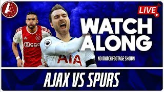 AJAX VS SPURS LIVE WATCHALONG