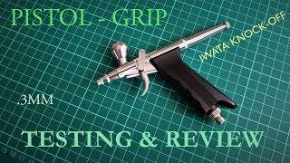 Airbrush Testing: .3mm Pistol-Grip - Cheap Chinese Iwata Knock off