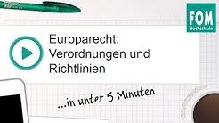 Europarecht: Verordnungen und Richtlinien | FOM Video Based Learning