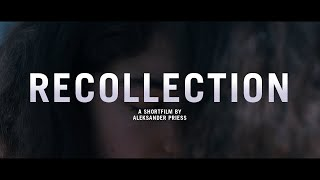 Recollection - Short Film