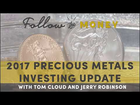 2017 Precious Metals Investing Update - 9/16/17 -  Tom Cloud