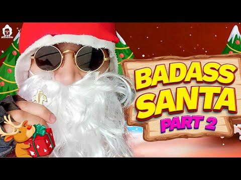 BB Ki Vines- | Badass Santa- Part 2 |