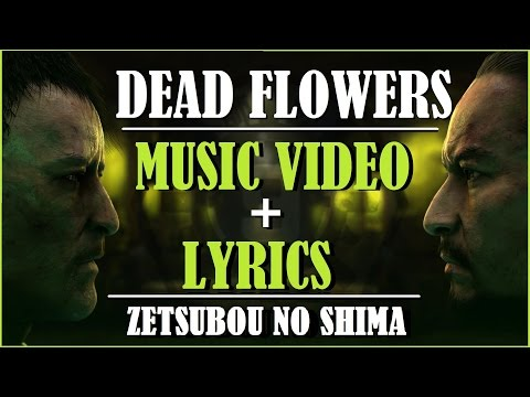 Dead Flowers ~ Zetsubou No Shima Music Video + Lyrics ! Black Ops 3