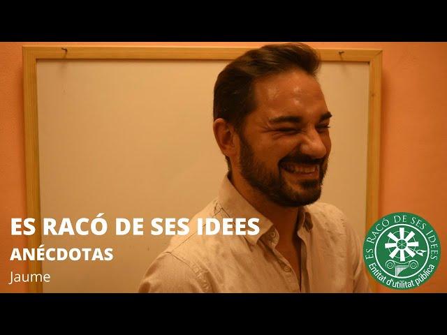 Es Racó de ses Idees - Jaume (Anécdotas)