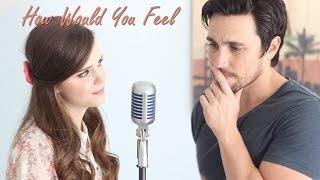 How Would You Feel Ed Sheeran Tiffany Alvord & Chester See Cover
