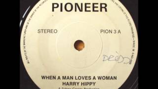 Harry Hippy - When A Man Loves A Woman.wmv