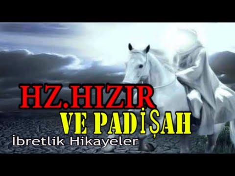 HZ.HIZIR ve PADİŞAH (dini ibretlik hikayeler,kısa hikayeler,hızır hikayesi,padişah hikayesi)