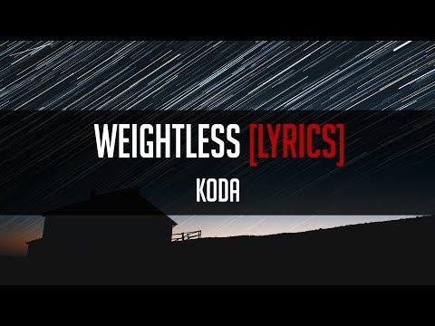 Koda - Weightless [LYRICS]