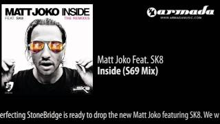 Matt Joko feat. SK8 - Inside (S69 Mix)