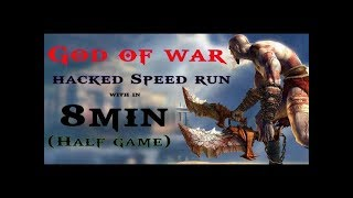God of war hacked speed run 8min (2nd half game)