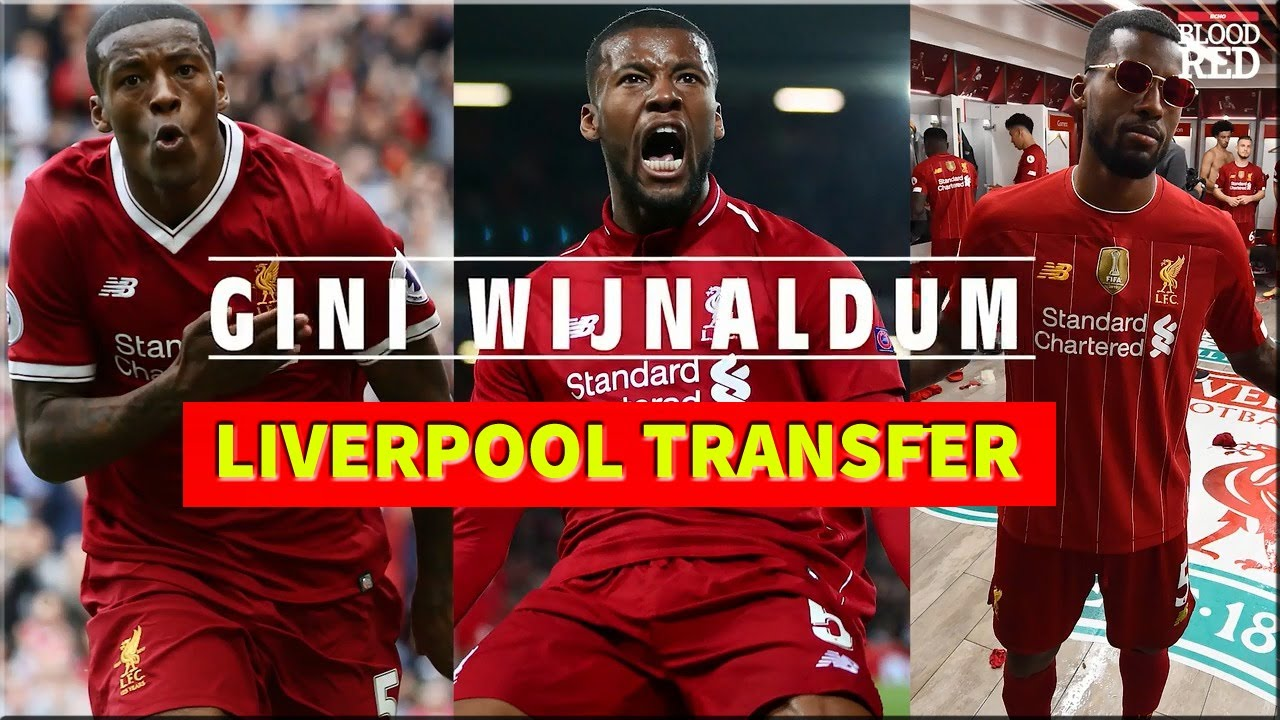 Download Liverpool Transfer News - Gini Wijnaldum can leave as a free agent at the end of the season