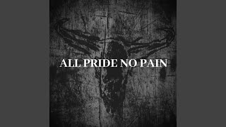 Play All Pride No Pain