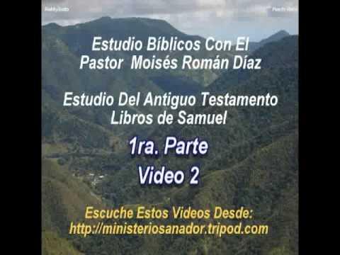 Libro de Samuel 1ra Parte Vodep (2 d 9) - Pastor Moisés Román Díaz