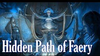 Hidden Path of Faery - ЧАСТЬ 1 (МИР МАГИИ)