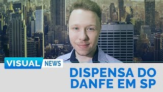 DISPENSA DO DANFE EM SP | Visual News