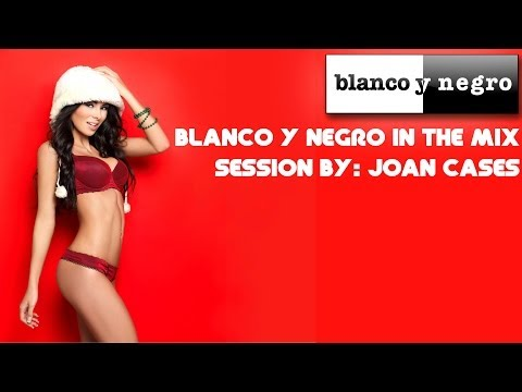Blanco y Negro In The Mix (Session by Joan Cases)