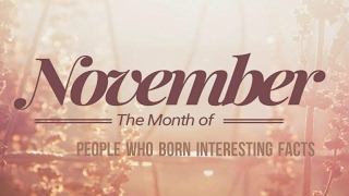 10 Interesting Facts of People Born in November - You Must Watch It - Are You Born In November?