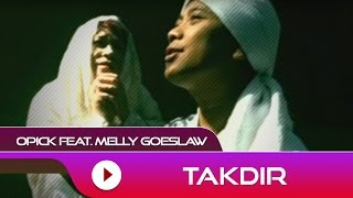Video Opick feat. Melly Goeslaw - Takdir | Official Video download MP3, 3GP, MP4, WEBM, AVI, FLV September 2018