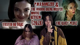 P.M.R.Bonez88 & H.A.M's Movies in Theater Reviews: Truth or Dare and The Quiet Place (2018)
