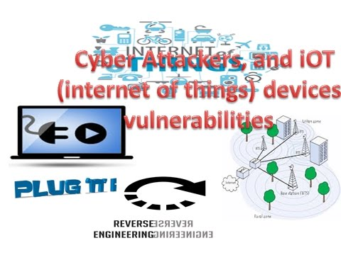 Cyber Attackers, and iOT (internet of things) devices vulnerabilities- Technology NEWS