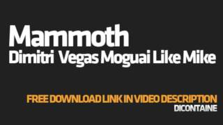 Dimitri Vegas Moguai Like Mike Mammoth (FREE DOWNLOAD)