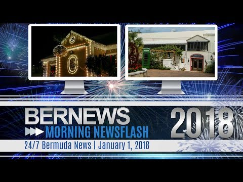 Bernews Newsflash For Monday January 1, 2018