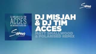 DJ Misjah & DJ Tim - Acces (Matt Smallwood & Polarised Remix)