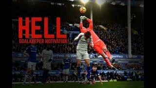 Hell - Goalkeeper Motivation