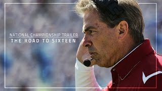 National Championship Trailer: The Road to Sixteen