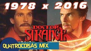 MASHUP DR STRANGE 1978 vs 2016  - QU4TROCOISAS MIX