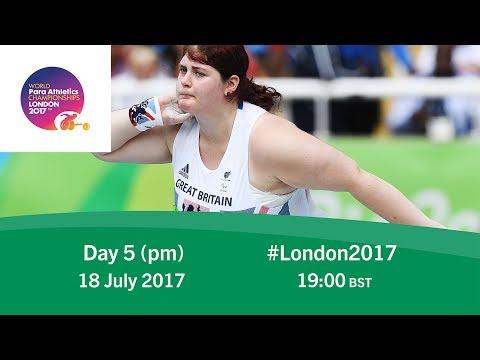 Day 5   Evening   World Para Athletics Championships London 2017