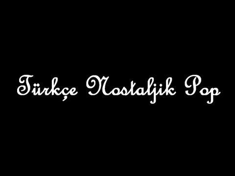 Türkçe Nostaljik Pop - Radyo Nostalji 14. Program