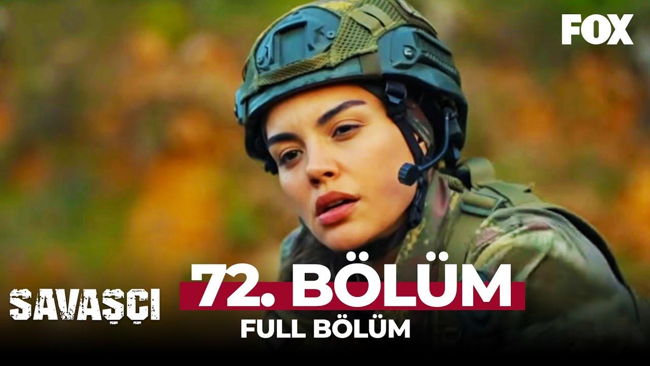 Savaşçı 72. Bölüm