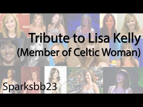 Tribute to Lisa Kelly (Former member of Celtic Woman)