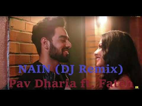 NAIN (DJ-AKELA Remix) Full Song | Pav Dharia Ft Fateh | SOLO | Latest Punjabi Songs 2018