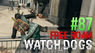 WATCH DOGS Free Roam Gameplay #87 - Best Episode Ever! (WatchDogs Single Player Free Roam)