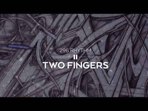 Two Fingers - 296 Rhythm out now