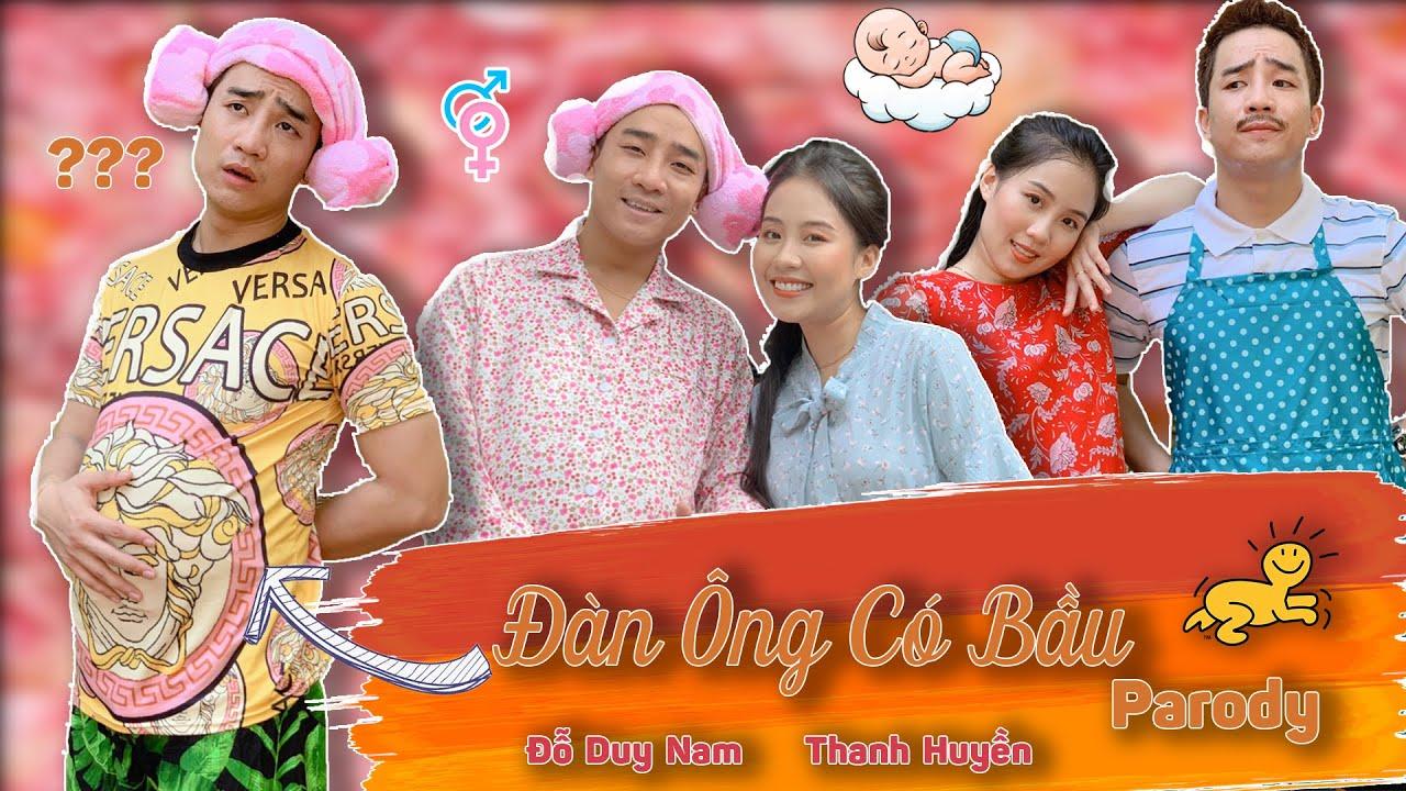 Đàn Ông Có Bầu - Huynh Đệ Ơi Parody Official - Đỗ Duy Nam