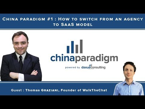 China paradigm #1 :  How to switch from an agency to SaaS model with Thomas Graziani