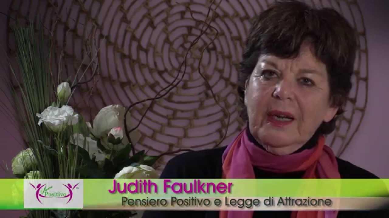 Judith Faulkner Il Pensiero Positivo e la Legge di Attrazione