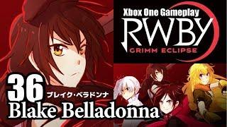 #36 RWBY:Grimm Eclipse Multiplayer - Blake Belladonna ブレイク・ベラドンナ